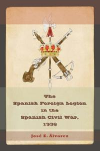 The Spanish Foreign Legion In The Spanish Civil War, 1936