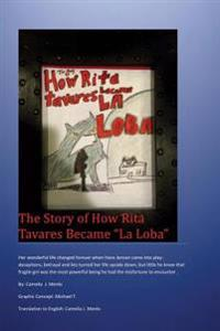 The Story of How Rita Tavares Became La Loba