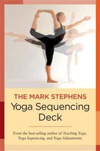 The Mark Stephens Yoga Sequencing Deck - Mark Stephens - böcker (9781623170615)     Bokhandel