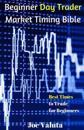 Beginner Day Trader Market Timing Bible