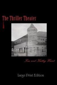 The Thriller Theater: (Large Print Edition)