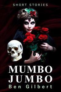 Mumbo Jumbo: Short Stories