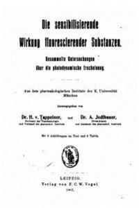 Die Sensibilisierende Wirkung Fluorescierender Substanzen