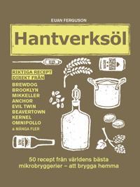 Hantverksöl : 50 recept från världens bästa mikrobryggerier - att brygga hemma