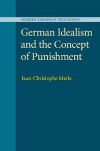 German Idealism and the Concept of Punishment