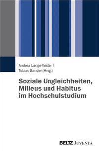 Soziale Ungleichheiten, Milieus und Habitus im Hochschulstudium