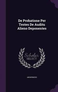 de Probatione Per Testes de Auditu Alieno Deponentes
