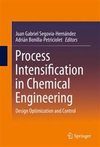 Process Intensification in Chemical Engineering