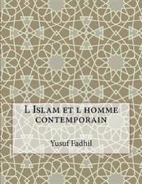 L Islam Et L Homme Contemporain