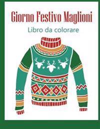 Giorno Festivo Maglioni: Libro Da Colorare