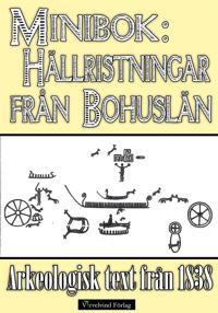 Hällristningar från Bohuslän uti Sverige – minibok med historisk text från 1838