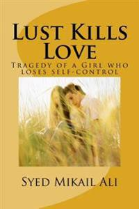 Lust Kills Love: Tragedy of a Girl Who Loses Self-Control