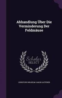Abhandlung Uber Die Verminderung Der Feldmause