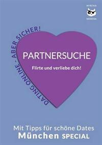 Partnersuche. Flirte Und Verliebe Dich! Online Dating - Aber Sicher!