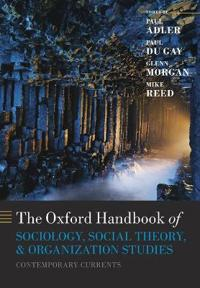 The Oxford Handbook of Sociology, Social Theory, and Organization Studies