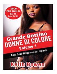 Grande Bottino Donne Di Colore Volume 1: Foto Sexy E Bollenti Di Ragazze Di Colore in Lingerie
