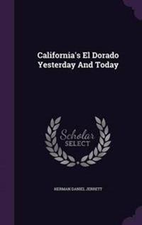 California's El Dorado Yesterday and Today