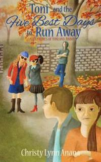 Toni and the Five Best Days to Run Away