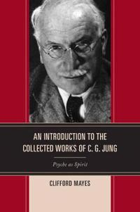 An Introduction to the Collected Works of C. G. Jung