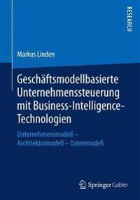 Geschaftsmodellbasierte Unternehmenssteuerung Mit Business-intelligence-technologien
