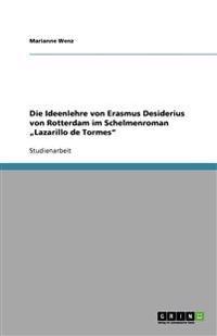 """Die Ideenlehre Von Erasmus Desiderius Von Rotterdam Im Schelmenroman """"lazarillo de Tormes"""