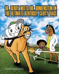 Dr. Derby Meets Dr. Dunkenstein?in the Ultimate Kentucky Cavity Race