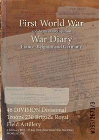 46 DIVISION Divisional Troops 230 Brigade Royal Field Artillery : 4 February 1915 - 23 July 1919 (First World War, War Diary, WO95/2673/3)