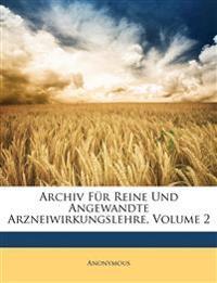 Archiv Fur Reine Und Angewandte Arzneiwirkungslehre, Volume 2