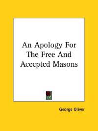An Apology for the Free and Accepted Masons