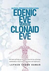 Edenic Eve Versus Clonaid Eve