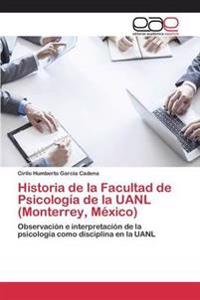 Historia de la Facultad de Psicologia de la Uanl (Monterrey, Mexico)