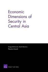 Economic Dimensions of Security in Central Asia