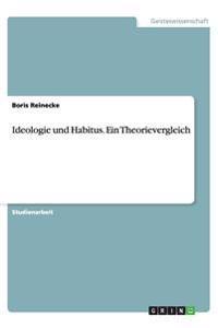 Ideologie Und Habitus. Ein Theorievergleich