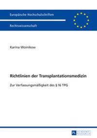 Richtlinien Der Transplantationsmedizin: Zur Verfassungsmaeßigkeit Des § 16 Tpg