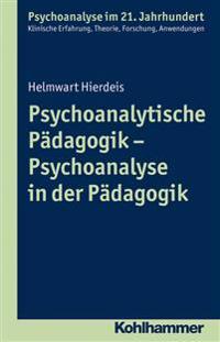 Psychoanalytische Padagogik - Psychoanalyse in Der Padagogik