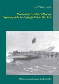 Medizinische Abteilung Emed Der Erprobungsstelle Der Luftwaffe Rechlin Bis 1944