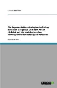 Die Argumentationsstrategien Im Dialog Zwischen Gregorius Und Dem Abt in Hinblick Auf Die Soziokulturellen Hintergrunde Der Beteiligten Personen