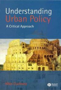 Understanding Urban Policy: A Critical Approach