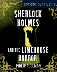 Oxford playscripts: sherlock holmes and the limehouse horror