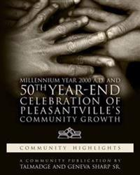 Millennium Year 2000 A.D. and 50th Year-End Celebration of Pleasantville's Community Growth