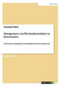 Management Von Wechselkursrisiken in Krisenzeiten