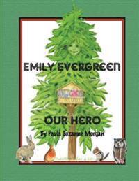 Emily Evergreen: Our Hero