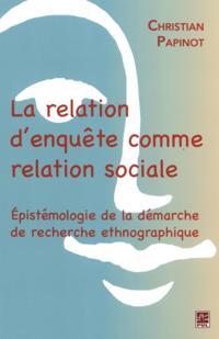 La relation d'enquete comme relation sociale
