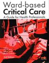 Ward-Based Critical Care: A Guide for Health Professionals
