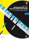 Improvisation 101 -- Major, Minor, and Blues: A Step-By-Step Approach to Improvisation in Jazz, Rock, and Pop Music, Book & CD