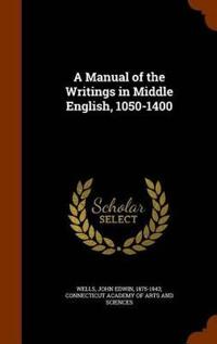 A Manual of the Writings in Middle English, 1050-1400
