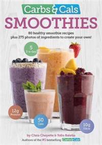 Carbs & cals smoothies - 80 healthy smoothie recipes & 275 photos of ingred