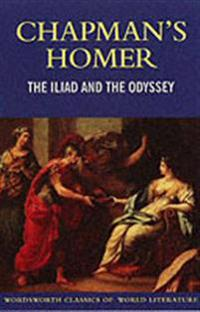 Chapman's Homer the Iliad and the Odyssey