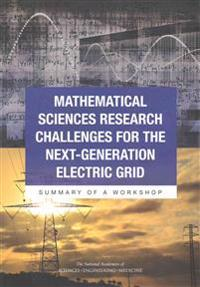 Mathematical Sciences Research Challenges for the Next-Generation Electric Grid