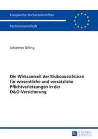 Die Wirksamkeit Der Risikoausschluesse Fuer Wissentliche Und Vorsaetzliche Pflichtverletzungen in Der D&o-Versicherung